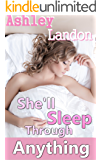 She'll Sleep Through Anything (Sleeping Forbidden Fertile Taboo Erotica) (House of Lust Book 2)