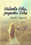 Valiente Vera, pequeña Sara