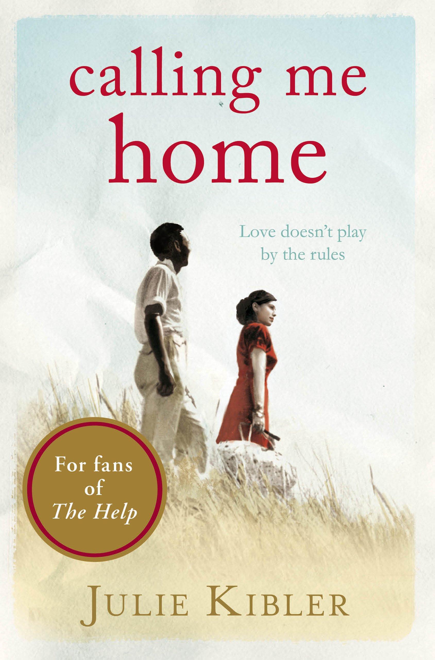 Calling Me Home por Julie Kibler