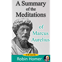 A Summary of The Meditations of Marcus Aurelius (English Edition)