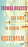 Das gibts in keinem Russenfilm: Roman (German Edition)