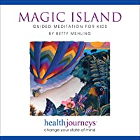 Magic Island: Guided Meditation for Kids - Research Proven Guided Imagery and Relaxation for Kids Ages 4-10, for…