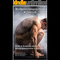 Bodyrecomposition K Secret: Arte e Scienza della Ricomposizione Corporea