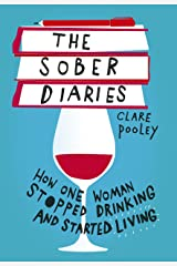 The Sober Diaries: How one woman stopped drinking and started living Kindle Edition