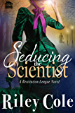 Seducing the Scientist (Restitution League Series Book 2)