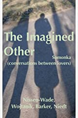 The Imagined Other: Somonka (conversations between lovers) Kindle Edition