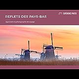 Expérience Photo : Reflets des Pays-Bas