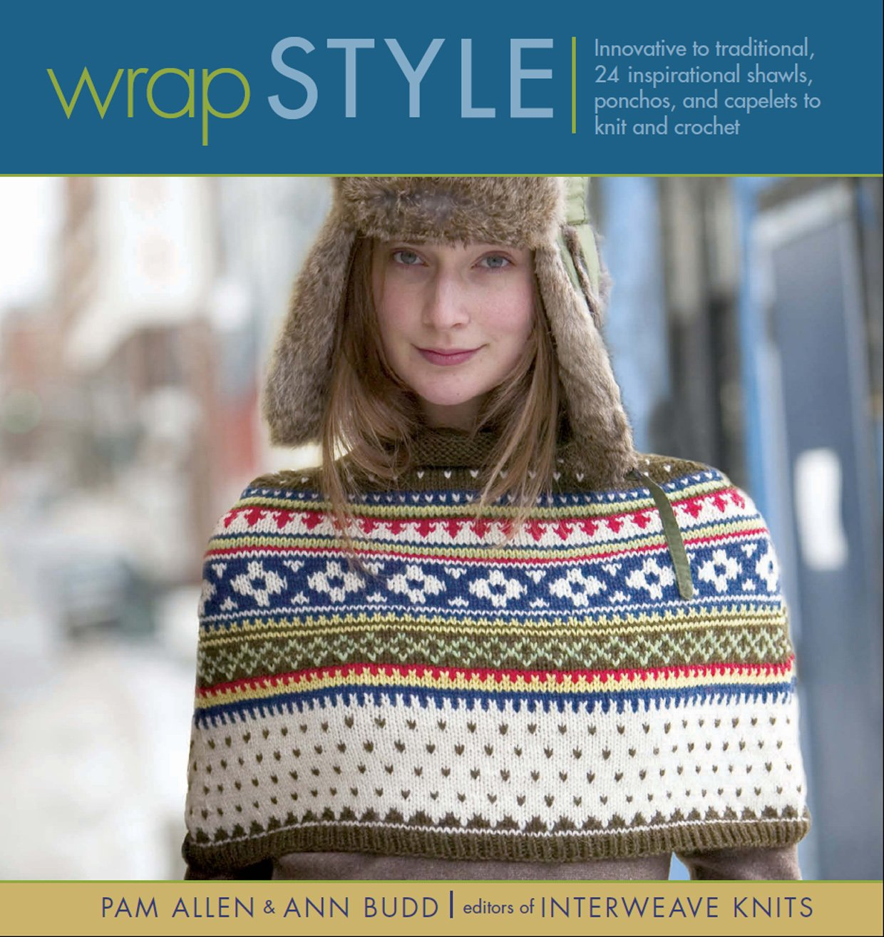 Wrap Style: Innovative to Traditional, 24 Inspirational Shawls, Ponchos & Capelets to Knit & Crochet pdf