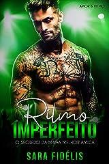 Ritmo Imperfeito: O Segredo da Minha Melhor Amiga (Amor & Ritmo Livro 3) eBook Kindle