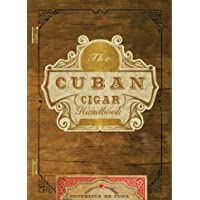 The Cuban Cigar Handbook: The Discerning Aficionado's Guide to the Best Cuban Cigars in the World