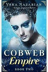 Cobweb Empire (Cobweb Bride Trilogy Book 2) Kindle Edition