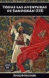 Todas las aventuras de Sandokán (III): La venganza de Sandokán, La reconquista de Mompracem, El falso brahmán, La caída de un imperio, El desquite de Yáñez ... salgarianos, íntegros y anotados nº 3)