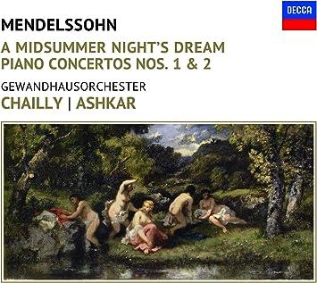 メンデルスゾーン:劇音楽「真夏の夜の夢」抜粋、ピアノ協奏曲