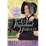 Love's Abundant Harvest (Spirit of the Amish Book 2)