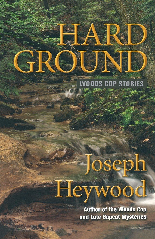 Download Hard Ground: Woods Cop Stories pdf epub