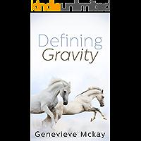 Defining Gravity (Defining Gravity Series Book 1)
