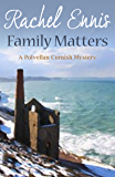 Family Matters (A Polvellan Cornish Mystery Book 1)