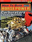 How to Build Horsepower, Volume 2: Carburetors and Intake Manifolds