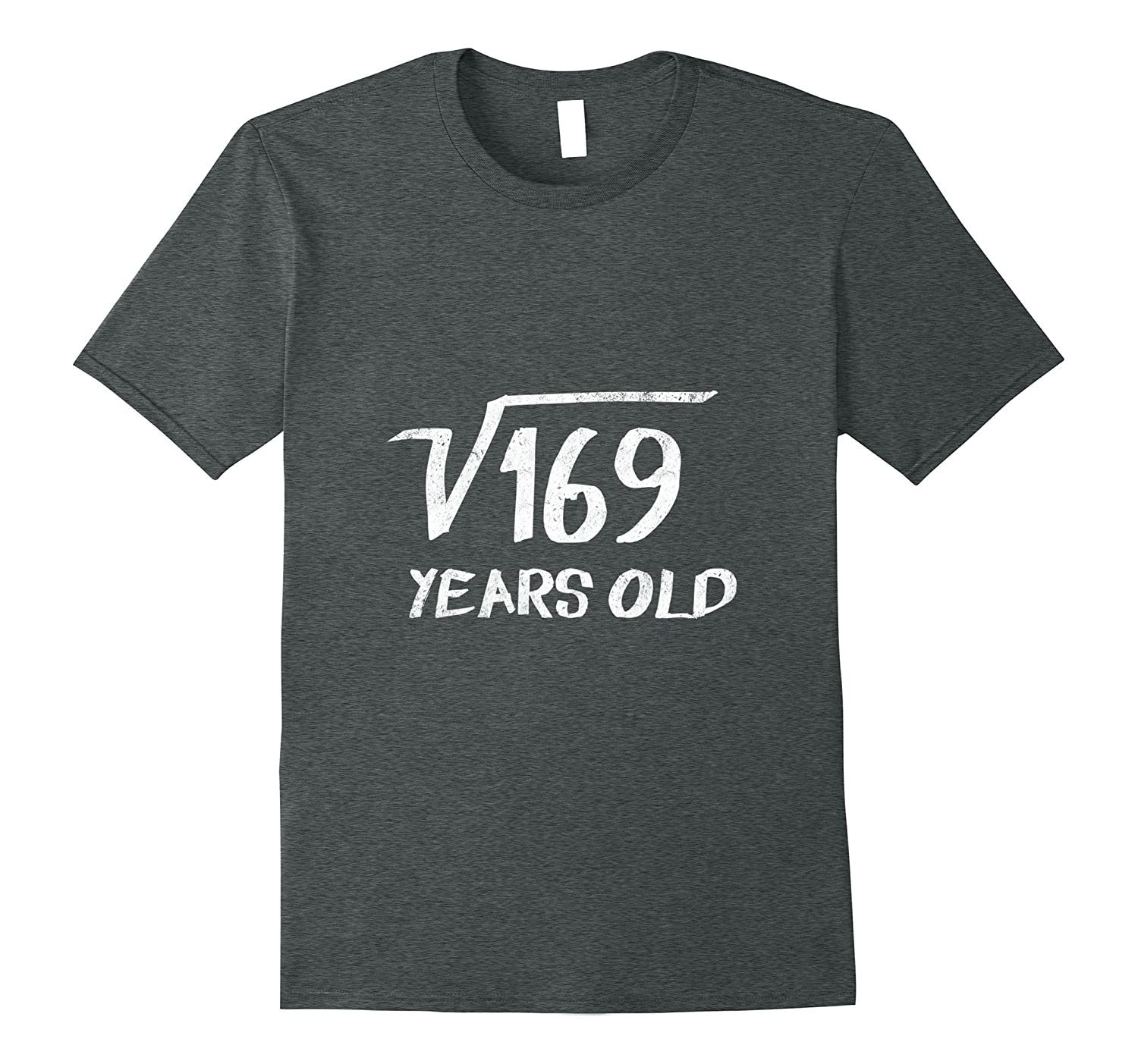 Square Root of 169 - 13th birthday 13 Year Old T-Shirt-RT