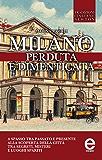 Milano perduta e dimenticata (eNewton Saggistica)