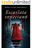 Escarlata veneciano (Spanish Edition)