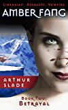 Amber Fang: Betrayal (Librarian. Assassin. Vampire. Book 2)
