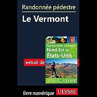 Randonnée pédestre Le Vermont (French Edition)
