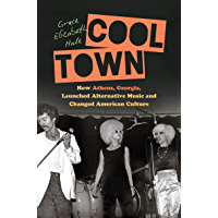 Cool Town: How Athens, Georgia, Launched Alternative Music and Changed American Culture (A Ferris and Ferris Book) book cover