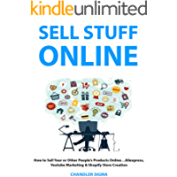 SELL STUFF ONLINE: How to Sell Your or Other People's Products Online…Aliexpress, Youtube Marketing & Shopify Store Creation