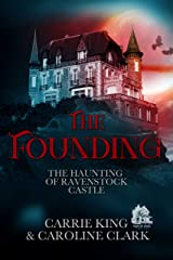 The Founding (The Haunting of Ravenstock Castle Book 2) Kindle Edition