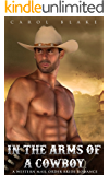 ROMANCE: WESTERN ROMANCE: In The Arms Of A Cowboy (Western Mail Order Bride Cowboy Alpha Male Historical Romance) (Mail Order Brides Western Contemporary Historical Romance)