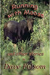 Running with Moose and Other Stories Kindle Edition