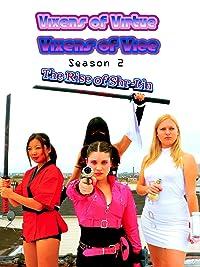 Vixens Of Virtue Vixens Of Vice Season 2: The Rise Of Shr-Lin