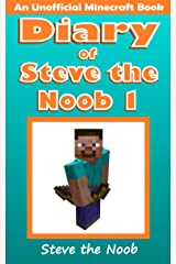 Diary of Steve the Noob 1 (An Unofficial Minecraft Book) (Minecraft Diary Steve the Noob Collection) Kindle Edition