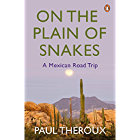 On the Plain of Snakes: A Mexican Road Trip (English Edition)