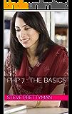 PHP 7 : The Basics