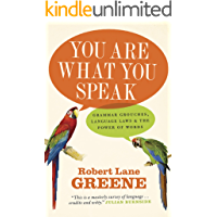 You Are What You Speak: Grammar Grouches, Language Laws and the Power of Words
