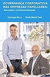 Governança Corporativa nas Empresas Familiares : sucessão e profissionalização