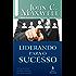 Liderando para o sucesso: Descubra como ser um mentor qualificado e influenciar positivamente as pessoas (Coleção Liderança com John C. Maxwell)