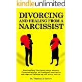 Divorcing and Healing from a Narcissist: Emotional and Narcissistic Abuse Recovery. Co-parenting after an Emotionally destruc