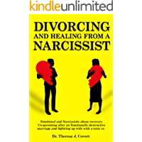 Divorcing and Healing from a Narcissist: Emotional and Narcissistic Abuse Recovery. Co-parenting after an Emotionally…