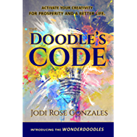 The Doodle's Code: Activate Your Creativity for Prosperity and a Better Life (English Edition)