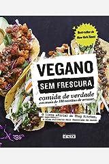 Vegano sem Frescura. Comida de Verdade em Mais de 100 Receitas de Arrasar (Em Portuguese do Brasil) Paperback