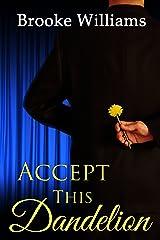 Accept This Dandelion Kindle Edition