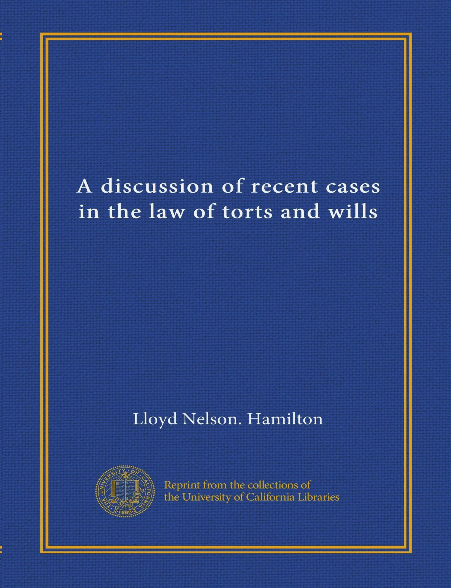 Download A discussion of recent cases in the law of torts and wills (Vol-1) ebook