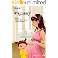 Children's Book About Pregnancy: A Kids Picture Book About Pregnancy with Photos and Fun Facts