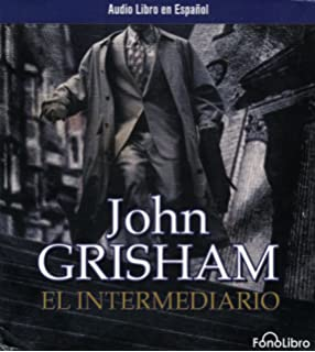 El Intermediario (Audio libro / audiolibros) (Spanish Edition)