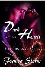Dark Hearts (Part 4) (The Bleeding Love Series) Kindle Edition