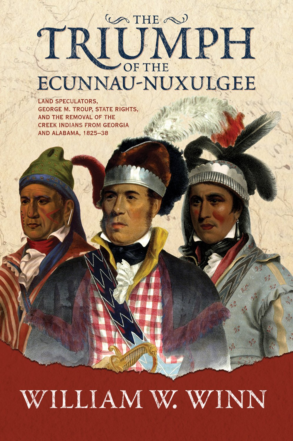 Download The Triumph of the Ecunnau-Nuxulgee: Land Speculators, George M. Troup, and the Removal of the Creek Indians from Alabama and Georgia, 1825-1838 PDF