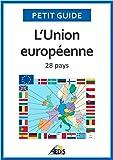 L'Union européenne: 28 pays (Petit guide t. 15) (French Edition)